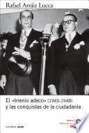 El trienio adeco (1945-1948) y las conquistas de la ciudadanía