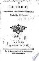 El trigo considerado como genero comerciable : traducido del francés