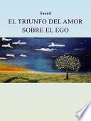 El triunfo del amor sobre el ego