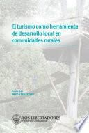 El turismo como herramienta de desarrollo local en comunidades rurales