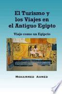 El Turismo y los Viajes en el Antiguo Egipto: Viaje como un Egipcio
