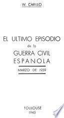 El último episodio de la guerra civil española. Marzo de 1939