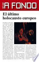 El último holocausto europeo