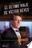 El último viaje de Víctor Reyes