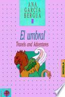 El umbral. Travels and Adventures