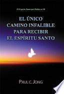 El Único Camino Infalible para Recibir el Espíritu Santo