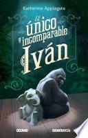 El único e incomparable Iván (Versión española)