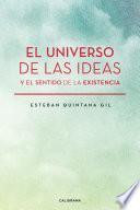 El universo de las ideas y el sentido de la existencia