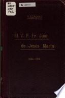 El v. p. fr. Juan de Jesús María