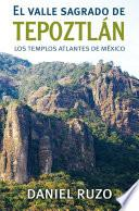 El valle sagrado del Tepoztlán