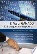 El Valor Ganado, 125 preguntas y respuestas