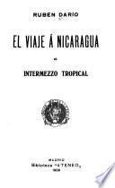 El viaje a Nicaragua ; e, Intermezzo tropical