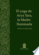 El yoga de Arya Tara, la Madre Iluminada