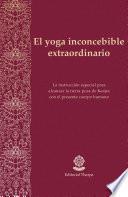 El yoga inconcebible extraordinario