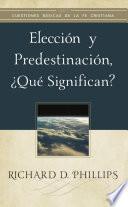 Elección y predestinación, ¿qué significan?