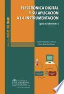 Electrónica digital y su aplicación a la instrumentación: guía de laboratorio