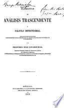 Elementos de análisis trascendente ó calculo infinitesimal fundado en nuevos principios independientes de toda consideracion de limites y de cantidades infinitesimales o evanescentes