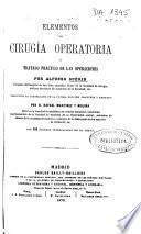 Elementos de cirugía operatoria ó Tratado práctico de las operaciones