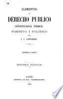 Elementos de derecho público constitucional teórico, positivo i político