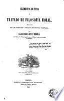 Elementos de ética, o, Tratado de filosofía moral para el uso de los institutos y colegios de segunda enseñanza