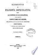 Elementos de filosofía especulativa según las doctrinas de los escolásticos y singularmente de Santo Tomás de Aquino