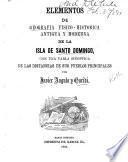 Elementos de geografía físico-histórica, antigua y moderna de la isla de Santo Domingo