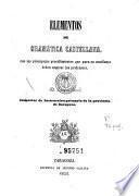 Elementos de gramática castellana, con los principales procedimientos que para su enseñanza deben emplear los profesores