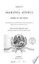 Elementos de gramática quichua, ó idioma de los Yncas