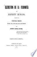 Elementos de la filosofía del espíritu humano, escritos por Ventura Marín para el uso de los alumnos del Instituto Nacional de Chile