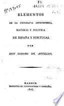 Elementos de la geografía astronómica, natural y política de España y Portugal