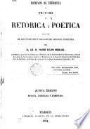 Elementos de literatura ó tratado de retórica y poética para uso de los institutos y colegios de segunda enseñanza