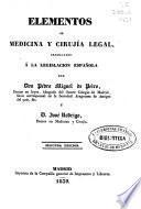 Elementos de medicina y cirujia legal arreglados a la legislacion española