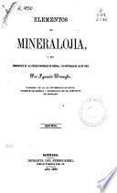 Elementos de mineralogía o del conocimiento de las especies minerales en general, i en particular de las de Chile