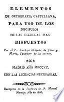 Elementos de Ortografia Castellana, para uso de los discipulos de las Ecuelas Pias