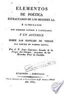 Elementos de poética estractados de los mejores AA, é ilustrados con ejemplos latinos y castellanos y un apéndice sobre las especies de versos más comunes en nuestra lengua