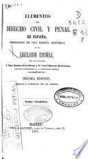 Elementos del derecho civil y penal de España: (1871. XVI, 848 p.)