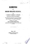 Elementos del Derecho Mercantil de España ... Obra ... precedida de un prólogo por D. Eduardo Perez Pujol