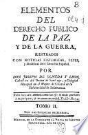 Elementos del derecho publico de la paz, y de la guerra