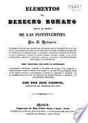Elementos del derecho romano según el orden de las instituciones