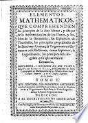Elementos mathematicos que comprehenden los principios del arte menor y mayor de la arithmetica
