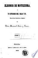 Eleonor de Motezuma, ó, Un episodio del siglo XVI