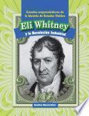 Eli Whitney y la Revolución Industrial (Eli Whitney and the Industrial Revolution)