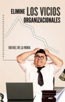 Elimine los vicios organizacionales.