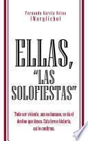 Ellas, Las Solofiestas