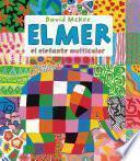 Elmer, el elefante multicolor (Elmer. Recopilatorio de álbumes ilustrados)