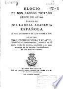 Elogio de don Alonso Tostado ... premiado por la Real Academia Española, en junta que celebró el dia 15 de octubre de 1782
