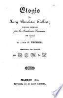 Elogio de Juan Bautista Colbert ; discurso premiado por la Academia Francesa en 1773