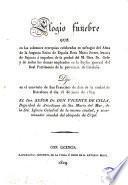 Elogio fúnebre que en las solemnes ecsequias celebradas en sufragio del alma de la augusta reina de España doña Maria Josefa Amalia de Sajonia ... dijo en el convento de San Francisco de Asis de la ciudad de Barcelona el dia 15 de junio de 1829 Vicente de Cilla