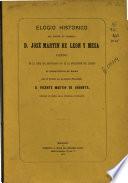 Elogio histórico de José Martín de León y Mesa...