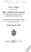 Elogio histórico del excelentísimo señor Don Antonio de Escaño ... Regente de España é Indias en 1810, etc